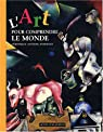 L'Art pour comprendre le monde par Antoine-Andersen