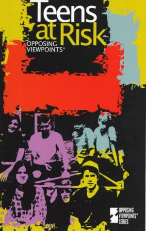 Opposing Viewpoints Series - Teens at Risk (paperback edition)