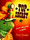 Top Secret, Ted Dewan, 0385323247