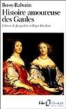 Histoire amoureuse des Gaules par Bussy-Rabutin