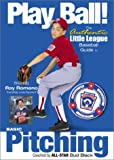 Play Ball!: Basic Pitching. Authentic Little League baseball guide [Import]