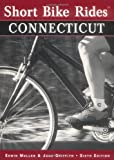 Short Bike Rides in Connecticut, 6th (Short Bike Rides Series)