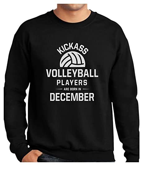 Kick Ass Volleyball Players Are Born In December Birthday Gift Sweatshirt Small Black