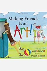 Making Friends Is an Art!: A Children's Book on Making Friends (Happy to be, You and Me) Paperback