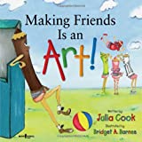 Making Friends Is an Art!, Julia Cook, 193449030X