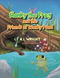 Honky the Frog, M. L. Wright, 149312708X