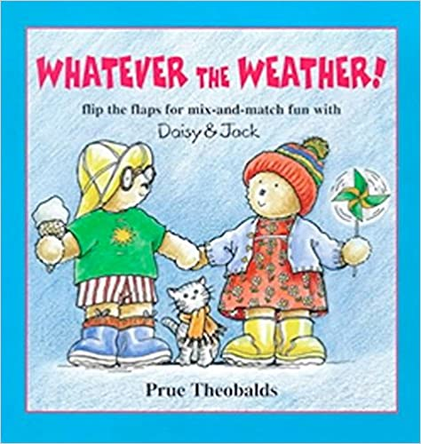 Descargar CHM Gratis Whatever The Weather: Flip The Flaps For Mix-and-match Fun With Daisy And Jack: 0