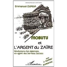 Mobutu et l'argent du Zaïre: Les révélations d'un diplomate, ex-agent des Services secrets (French Edition)