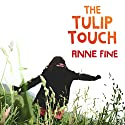 The Tulip Touch Audiobook by Anne Fine Narrated by Rula Lenska
