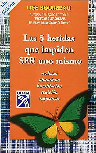LAS 5 HERIDAS QUE IMPIDEN SER UNO MISMO- 13 LIBROS DE AUTOAYUDA PARA APRENDER A AMARTE INCONDICIONALMENTE