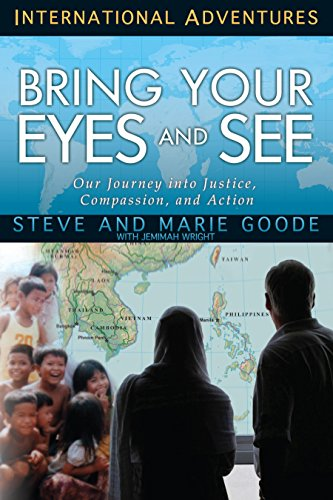 Bring Your Eyes and See: Our Journey into Justice, Compassion, and Action (International Adventures) (Eye International)