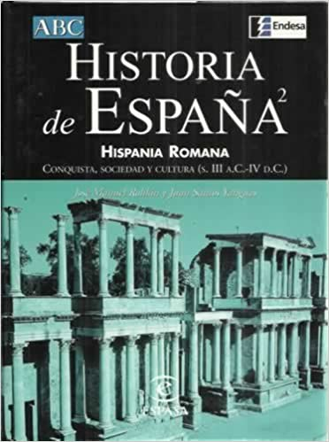 Historia de España. 2: Hispania romana. Conquista, sociedad y cultura, s. III a.C - IV d.C.: Amazon.es: Libros