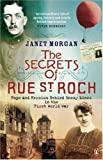 The Secrets of Rue St. Roch: Hope and Heroism Behind Enemy Lines in the First World War by Janet Morgan (2005-08-04)