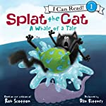 Splat the Cat: A Whale of a Tale | Rob Scotton