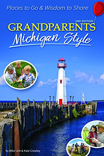 Book Cover: Grandparents Michigan Style: Places to Go & Wisdom to Share