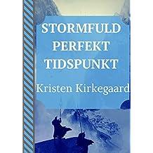 Stormfuld perfekt tidspunkt (Danish Edition)