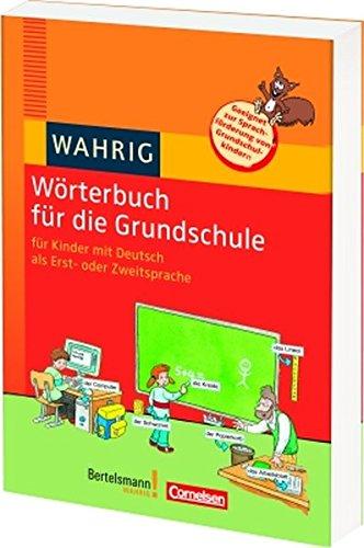 WAHRIG Wörterbuch für die Grundschule: Für Kinder mit Deutsch als Erst- oder Zweitsprache