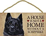 (SJT30115) A house is not a home without a Schipperke wood sign plaque 5