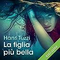La figlia più bella (Le indagini di Norberto Melis 11) Audiobook by Hans Tuzzi Narrated by Alberto Molinari