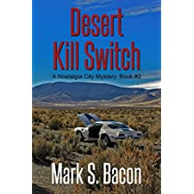 Desert Kill Switch: Nostalgia City Mystery ~ Book 2 (English Edition)