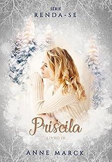 Leia Online o Livro Priscila - Livro 4 - série Renda-se