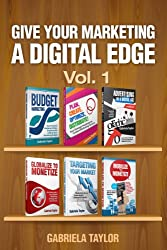 Give Your Marketing a Digital Edge - Vol. 1 (6-Book Bundle Special Edition)