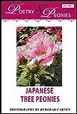 Poetry and Peonies: Japanese Tree Peonies (Poetry and Peonies: Coffee Table Books Book 1)