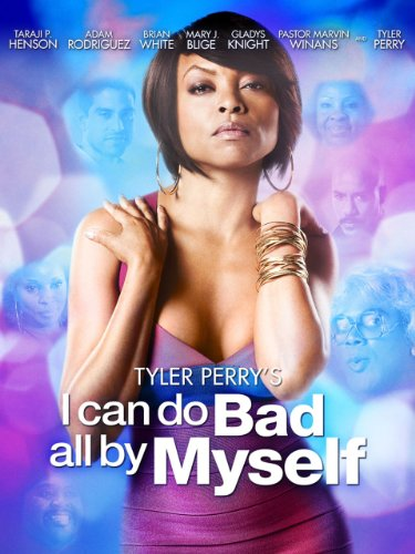 Tyler Perry's I Can Do Bad All By Myself]()