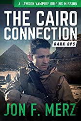 The Cairo Connection: A Lawson Vampire Origins Mission #3: A Supernatural Espionage Urban Fantasy Series (The Lawson Vampire Origins Series)