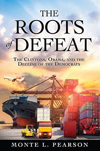 The Roots of Defeat: The Clintons, Obama, and the Decline of the Democrats (History Of The Federal Deficit By President)