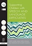 Supporting Children with Speech and Language Difficulties, Allenby, Cathy and Fearon Wilson, Judith, 1138855111