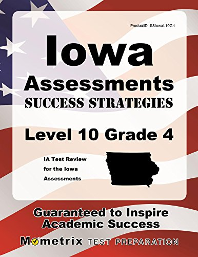 Iowa Assessments Success Strategies Level 10 Grade 4 Study Guide: IA Test Review for the Iowa Assessments