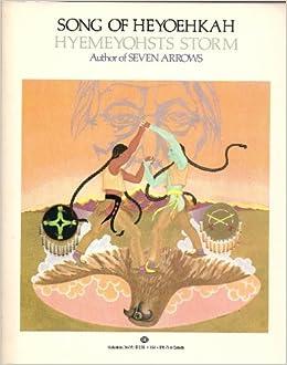 Song Of Heyoehkah Hyemeyohsts Storm 9780345307316 Amazoncom Books