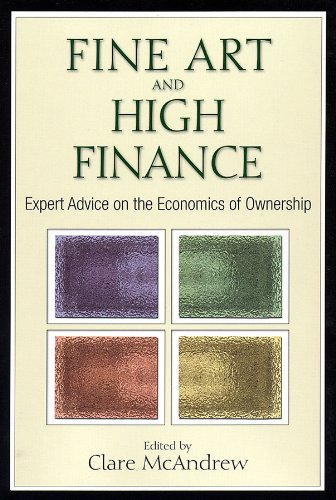 Download Fine Art and High Finance: Expert Advice on the Economics of Ownership ebook