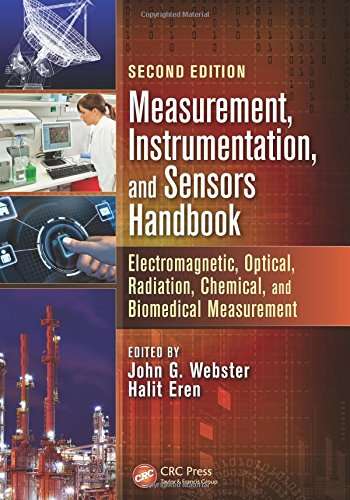 Measurement, Instrumentation, and Sensors Handbook: Electromagnetic, Optical, Radiation, Chemical, and Biomedical Measurement