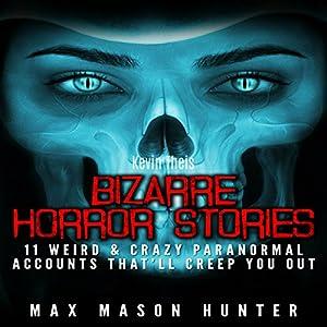 Bizarre Horror Stories Audiobook