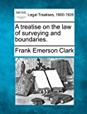 img - for A treatise on the law of surveying and boundaries. by Frank Emerson Clark (2010-12-20) book / textbook / text book