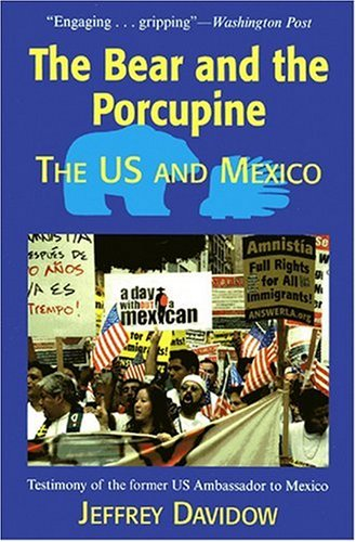 The Bear and the Porcupine: The U.S. and Mexico