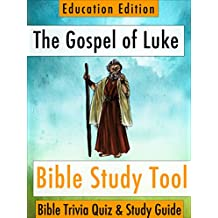 The Gospel of Luke: Bible Trivia Quiz & Study Guide - Education Edition (BibleEye Bible Trivia Quizzes & Study Guides - Education Edition Book 3)
