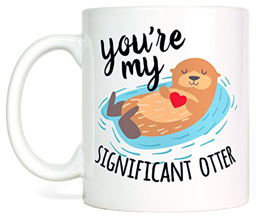 Most Toasty You're My Significant Otter with Heart Cute Coffee Mug Gift, 11 Ounce, White