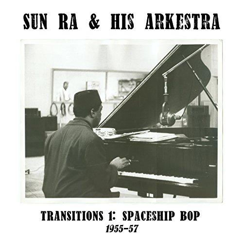 Transitions 1: Spaceship Bop (1955-57)