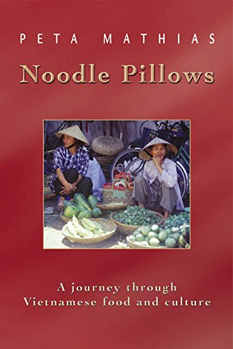 Noodle Pillows: A journey through Vietnamese food and culture by Exisle Publishing Pty Ltd