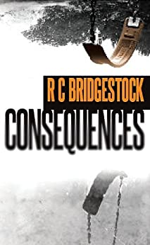 Consequences: The Second DI Dylan Thriller in The Pulsating Series (D.I. Dylan Book 2) by [Bridgestock, RC]