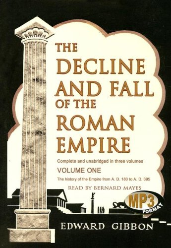 The Decline and Fall of the Roman Empire: Volume 1