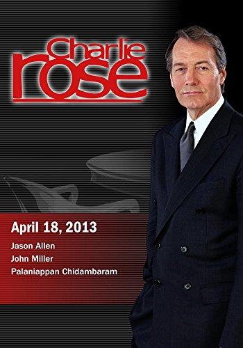 Charlie Rose - Jason Allen; John Miller; Palaniappan Chidambaram (April 18, 2013)