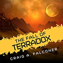 The Fall of Terradox: Terradox, Book 2 Audiobook by Craig A. Falconer Narrated by Dina Pearlman