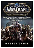 World-of-Warcraft-Battle-for-Azeroth-Races-Addons-Armor-Archaeology-Classes-Dps-Pvp-Strategy-Builds-Game-Guide-Unofficial