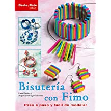 Bisuteria con Fimo/ Jewelery with Fimo: Paso a paso y facil de modelar/ Step by Step and Easy to Shape