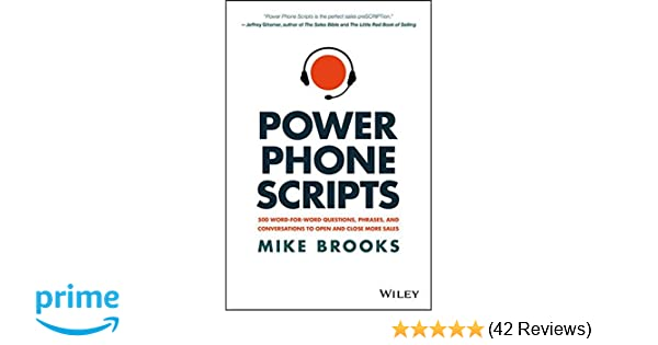 Power phone scripts 500 word for word questions phrases and power phone scripts 500 word for word questions phrases and conversations to open and close more sales mike brooks 9781119418078 amazon books fandeluxe Choice Image