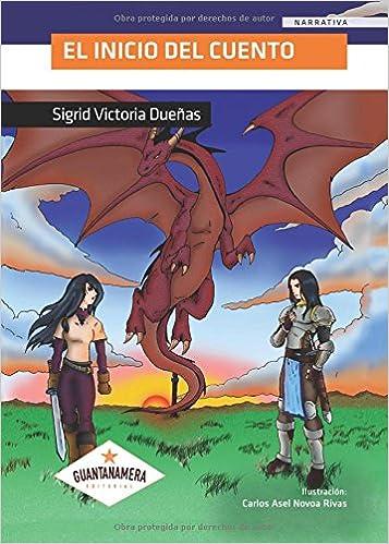 El inicio del cuento (Spanish Edition): Sigrid Victoria ...